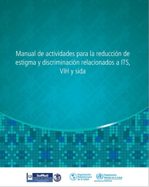 Manual para eliminar el estigma y la discriminación a personas con VIH
